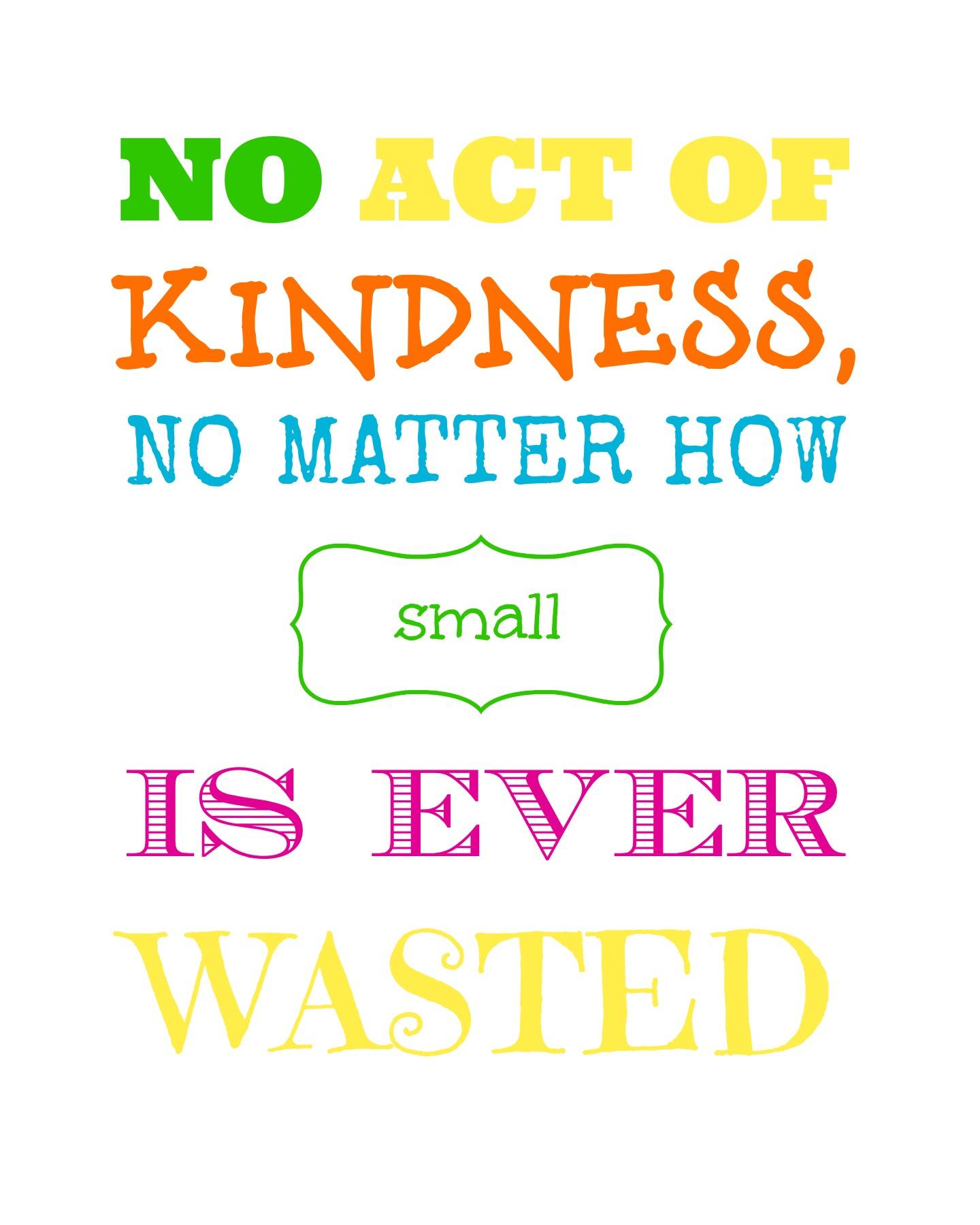 Resultado de imagem para no act of kindness no matter how small is ever wasted