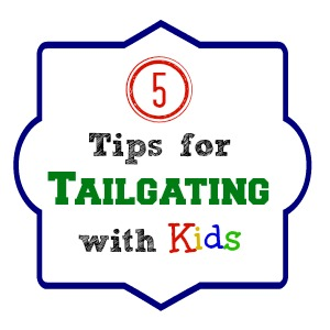 5 Tips for Tailgating with Kids - Endlessly Inspired